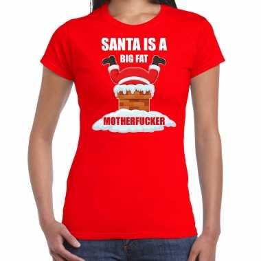 Fout kerstshirt / outfit santa is a big fat motherfucker rood voor dames