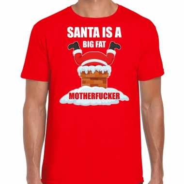 Fout kerstshirt / outfit santa is a big fat motherfucker rood voor heren