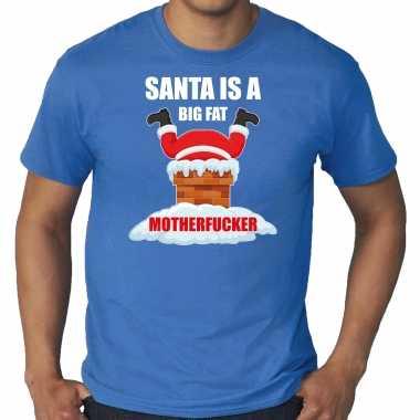 Grote maten fout kerstshirt / outfit santa is a big fat motherfucker blauw voor heren