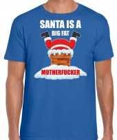Fout kerstshirt outfit santa is a big fat motherfucker blauw voor heren