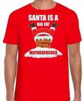 Fout kerstshirt outfit santa is a big fat motherfucker rood voor heren