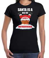 Fout kerstshirt outfit santa is a big fat motherfucker zwart voor dames