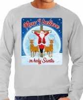 Grijze foute kersttrui sweater now i believe in holy santa voor heren
