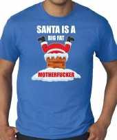 Grote maten fout kerstshirt outfit santa is a big fat motherfucker blauw voor heren